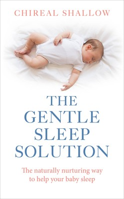 The Gentle Sleep Solution: The Naturally Nurturing Way to Help Your Baby Sleep (Paperback)