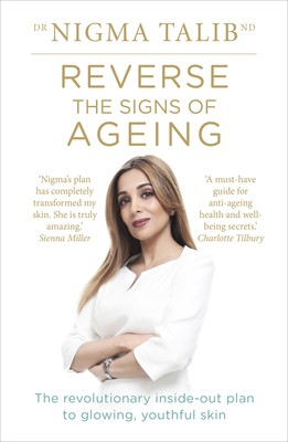 Reverse the Signs of Ageing: The revolutionary inside-out plan to glowing, youthful skin (Paperback)