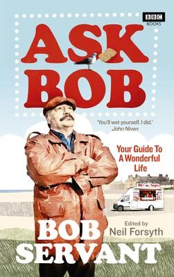 Ask Bob: Your Guide to a Wonderful Life (Hardback)