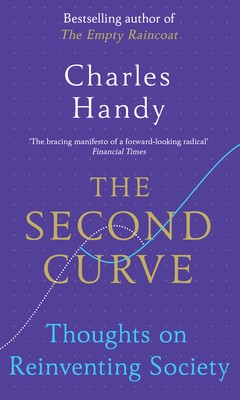 The Second Curve: Thoughts on Reinventing Society (Paperback)