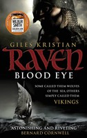 Raven: Blood Eye: (Raven: Book 1): A gripping, bloody and unputdownable Viking adventure from bestselling author Giles Kristian - Raven (Paperback)