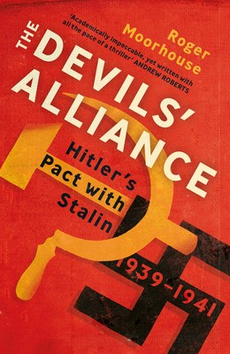 The Devils' Alliance: Hitler's Pact with Stalin, 1939-1941 (Paperback)