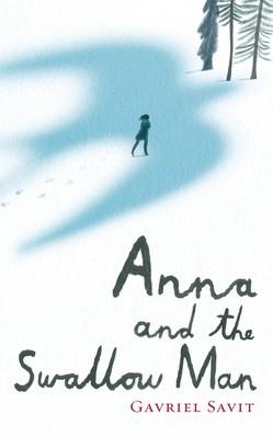 Anna and the Swallow Man (Hardback)