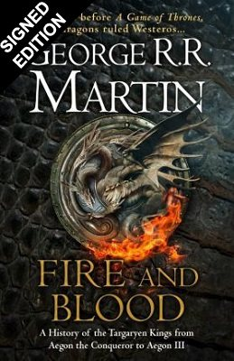 Fire and Blood: Signed Edition - On sale to pre-order only from 11am on Wednesday 10 October (Hardback)