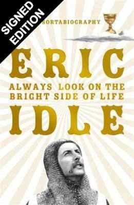 Always Look on the Bright Side of Life: A Sortabiography - Signed Edition (Hardback)