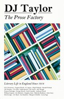 The Prose Factory: Literary Life in Britain Since 1918 (Hardback)