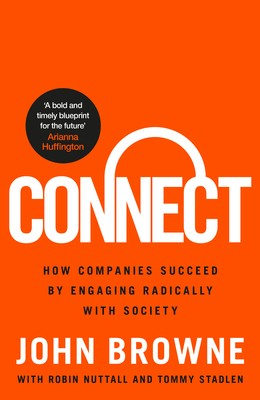 Connect: How companies succeed by engaging radically with society (Hardback)